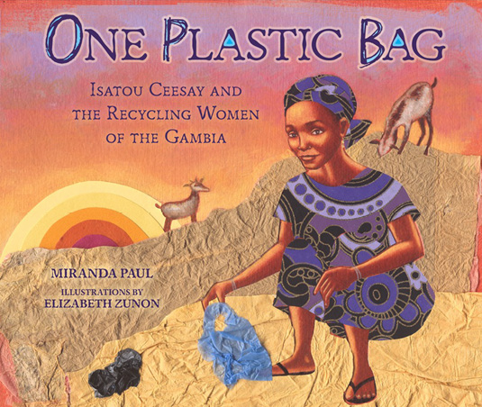 Book cover: One Plastic Bag by Miranda Paul, illustrations by Elizabeth Zunon